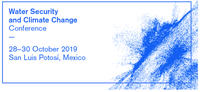Water Security and Climate Change Conference  28-30 October 2019, Universidad Autónoma de San Luis Potosí - Mexico
