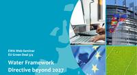 EWA Web-Seminar EU Green Deal: Water Framework Directive beyond 2027